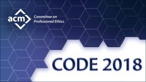 2018 ACM Code of Ethics and Professional Conduct