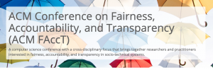 ACM Conference on Fairness, Accountability and Transparency(ACM FAccT)